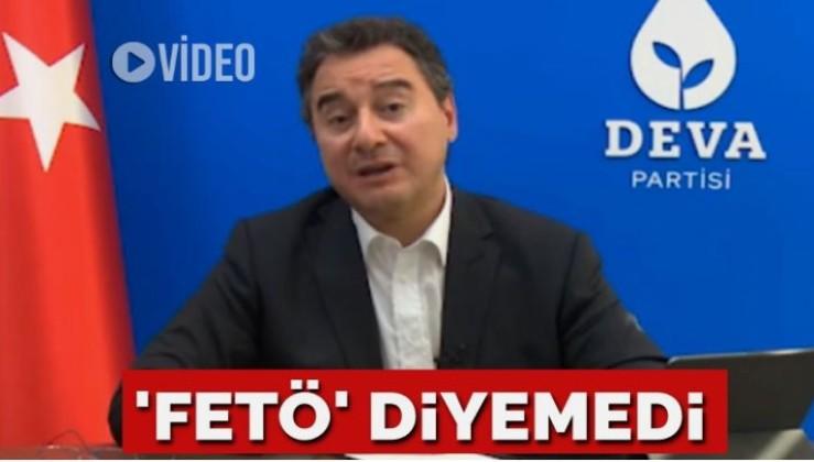 Babacan 'FETÖ' diyemedi