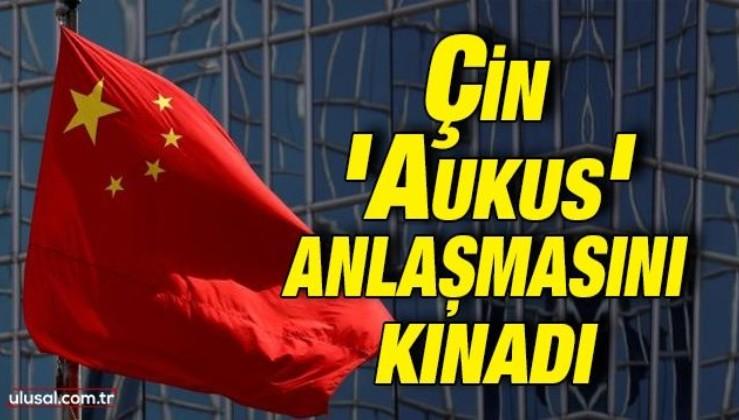 Çin 'Aukus' anlaşmasını kınadı