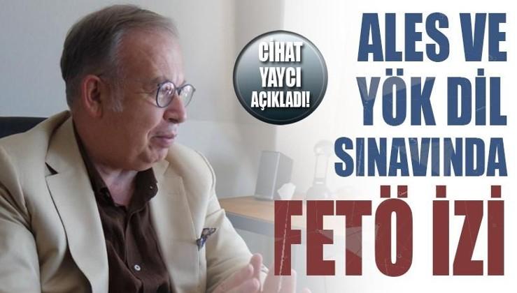 Cihat Yaycı açıkladı: FETÖ, ALES ve YÖK dil sınavlarını da çaldı