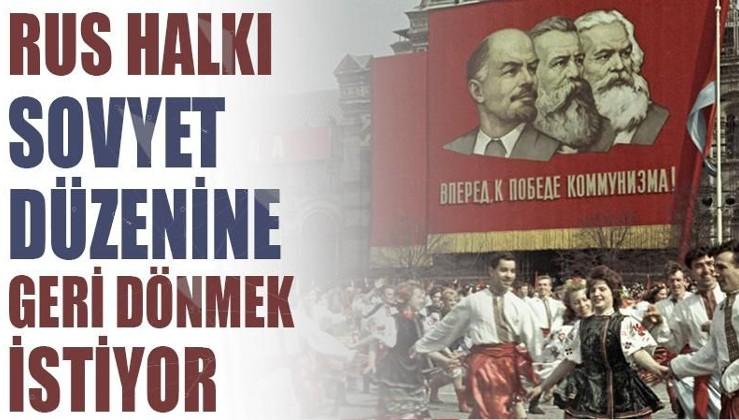 Rus halkı Sovyet düzenine geri dönmek istiyor