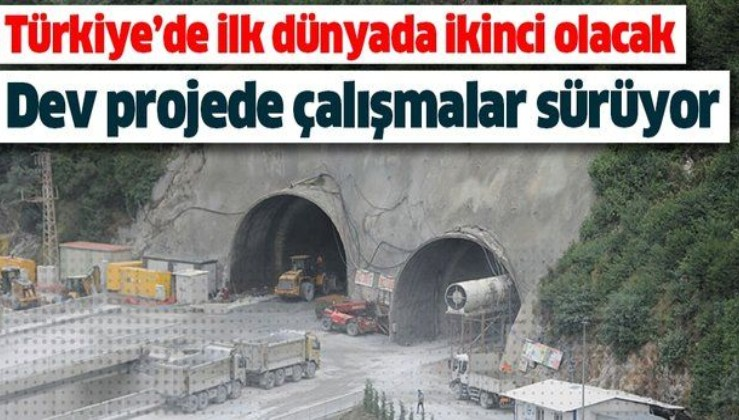 Türkiye'de ilk dünyada ikinci olacak! Dev projede çalışmalar son sürat devam ediyor.