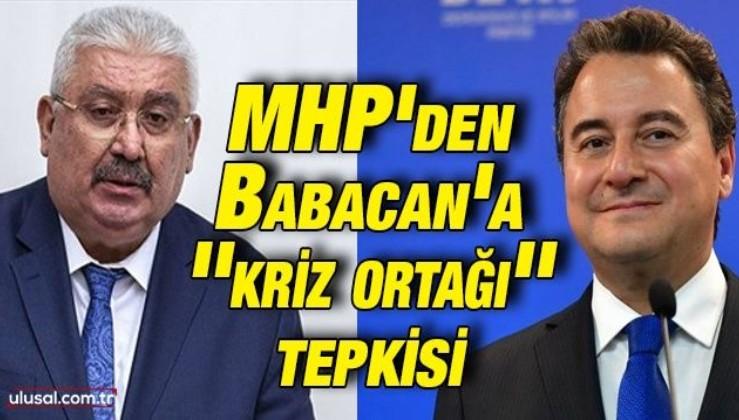 MHP'den Babacan'a ''kriz ortağı'' tepkisi