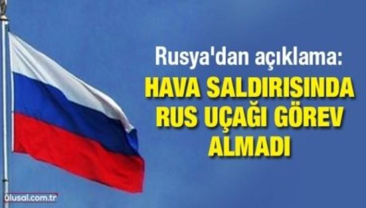 Rusya: Hava Kuvvetlerimiz, Türk askerlerinin vurulduğu alanda operasyon düzenlemedi