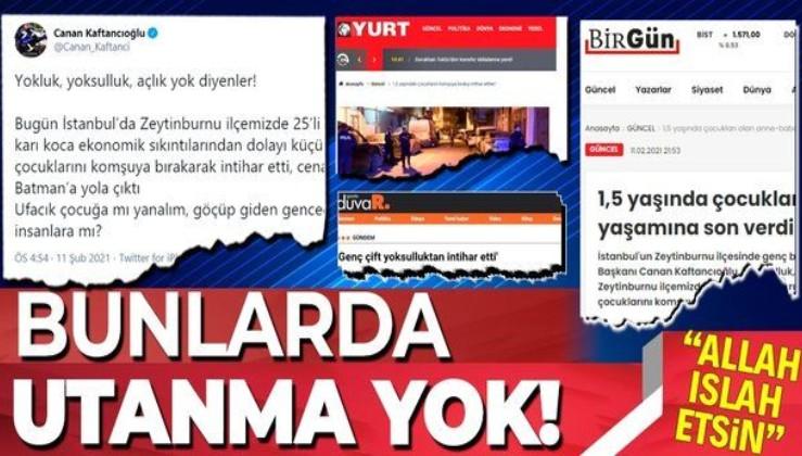 """CHP'li Canan Kaftancıoğlu ve CHP yandaşı medyanın """"Geçim sıkıntısı yüzünden intihar ettiler"""" iddiası da yalan çıktı!"""