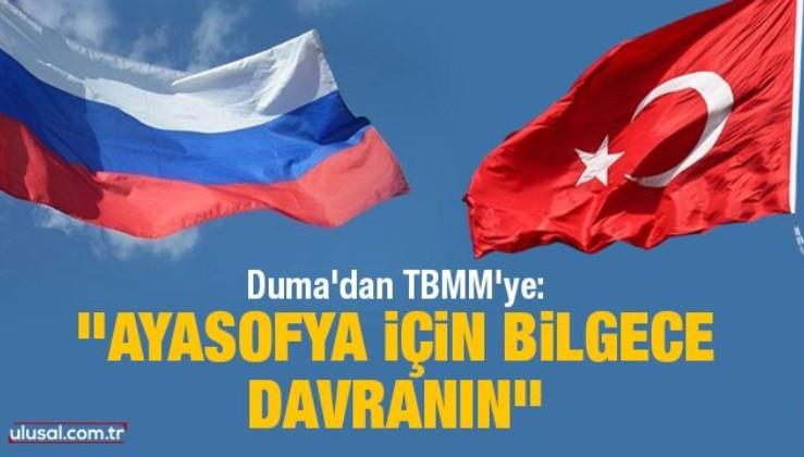 """Duma'dan TBMM'ye: """"Ayasofya için bilgece davranın"""""""